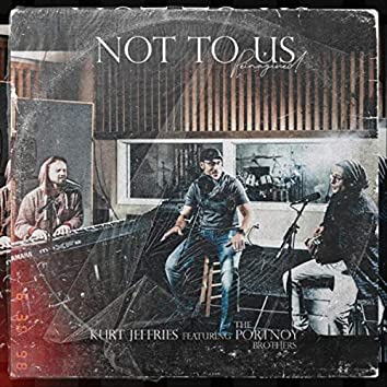 Not to Us (Reimagined) [feat. The Portnoy Brothers]