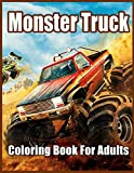 Monster Truck Coloring Book for Adults: Coloring Book for Stress Relief and...