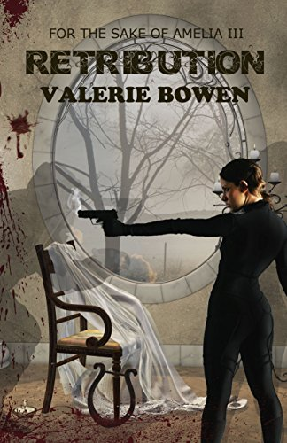 Book: Retribution (For the Sake of Amelia III) by Valerie Bowen