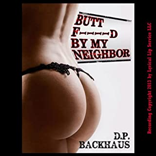 Butt F---ed by My Neighbor audiobook cover art