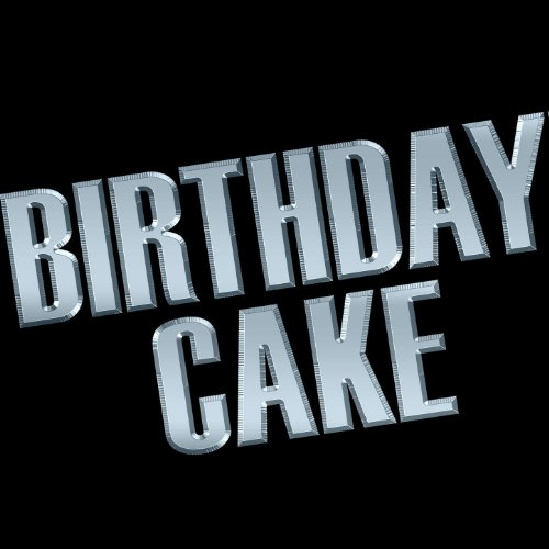 Birthday Cake - Single [Explicit]