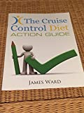 THE CRUISE CONTROL DIET - ACTION GUIDE