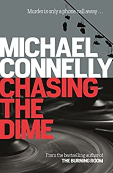 Chasing the Dime by [Michael Connelly]