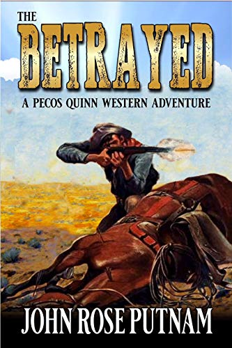 The Betrayed: A Pecos Quinn Western Adventure