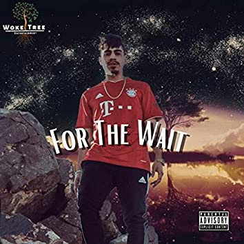 For The Wait