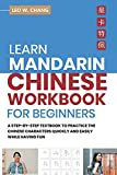 Learn Mandarin Chinese Workbook for Beginners: A Step Step-by -Step Textbook to Practice the Chinese Characters Quickly and Easily While Having Fun