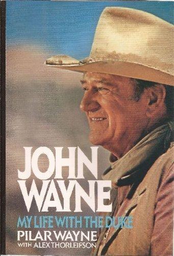 John Wayne: My Life With the Duke by Pilar Wayne (1987-10-01)