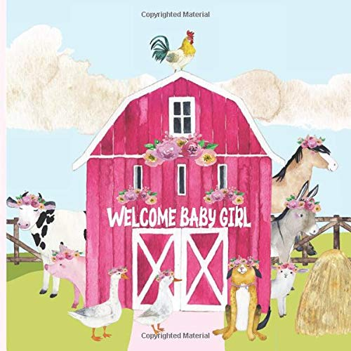 Welcome Baby Girl: Barnyard Theme Baby Shower Guest Book with Predictions  Advice and Keepsake Pages + BONUS Gift Tracker Log | Pink Barn - Farm ... Cow Pig Horse Donkey Lamb Dog Rooster Duck