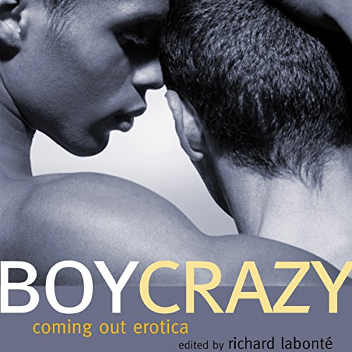 Boy Crazy: Coming Out Erotica audiobook cover art