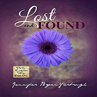 Lost and Found     Porter Kingston Series, Book 1              By:                                                                                                                                 Jennifer Bryan Yarbrough                               Narrated by:                                                                                                                                 Kim Sheard                      Length: 13 hrs and 3 mins     4 ratings     Overall 4.3