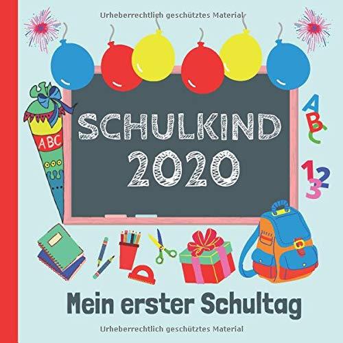 Schulkind 2020: Mein erster Schultag: Erinnerungsalbum an meine Einschulung, Gästebuch für die Einschulungsfeier zum Schulanfang für Mädchen und Jungen, Geschenk für die Schultüte