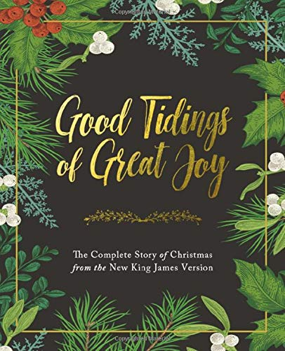 Compare Textbook Prices for Good Tidings of Great Joy: The Complete Story of Christmas from the New King James Version  ISBN 9780785239208 by Thomas Nelson