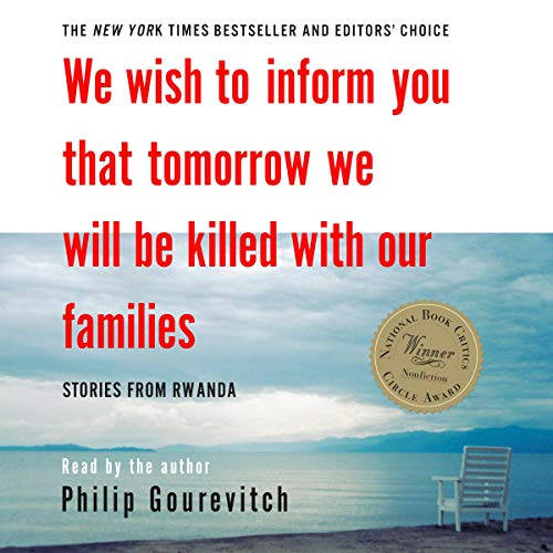 We Wish to Inform You That Tomorrow We Will Be Killed with Our Families audiobook cover art
