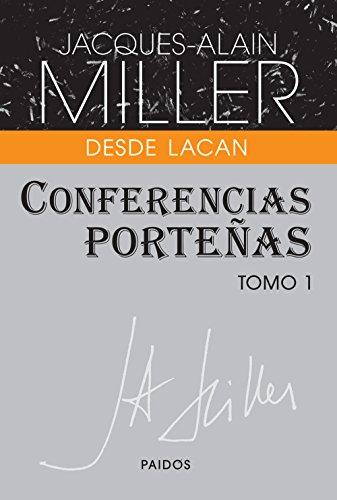 Conferencias Porteñas - Tomo 1: Desde Lacan