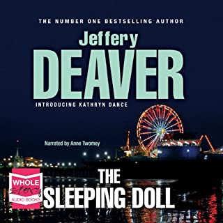 The Sleeping Doll     Kathryn Dance, Book 1              By:                                                                                                                                 Jeffery Deaver                               Narrated by:                                                                                                                                 Anne Twomey                      Length: 15 hrs and 39 mins     286 ratings     Overall 4.2