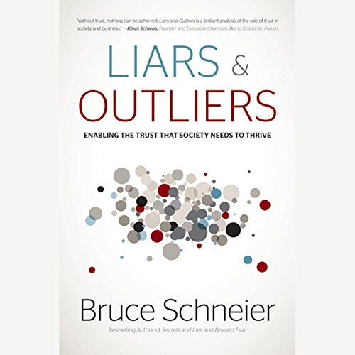 Liars and Outliers: Enabling the Trust that Society Needs to Thrive audiobook cover art