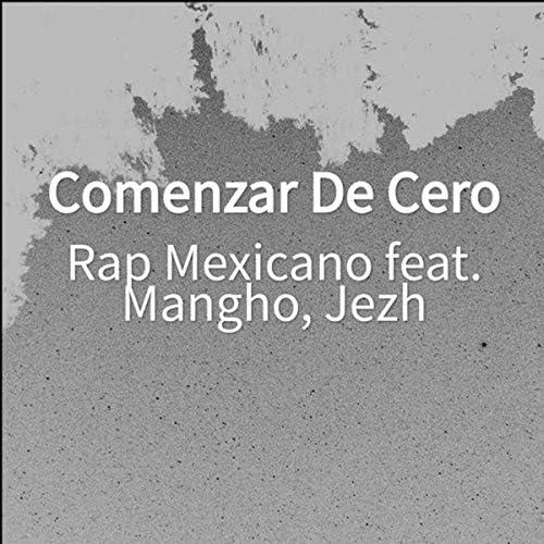 Rap Mexicano feat. Mangho & Jezh