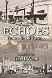 Echoes From a Small Town A Long Time Ago