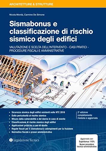 Sismabonus e classificazione di rischio sismico degli edifici. Valutazione e scelta dell'intervento. Casi pratici. Procedure fiscali e amministrative