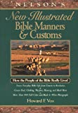 Nelson's New Illustrated Bible Manners and Customs: How the People of the Bible Really Lived