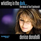 Whistling in the Dark... The Music of Burt Bacharach