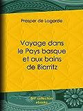 Voyage dans le Pays basque et aux bains de Biarritz (French Edition)