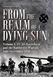 Image of From the Realm of a Dying Sun: IV. SS-Panzerkorps and the Battles for Warsaw, July–November 1944