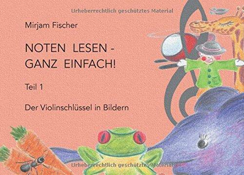 Noten lesen - ganz einfach!: Der Violinschlüssel in Bildern