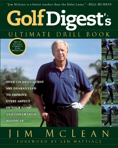 Golf Digest's Ultimate Drill Book: Over 120 Drills that Are Guaranteed to Improve Every Aspect of Your Game and Low (English Edition)