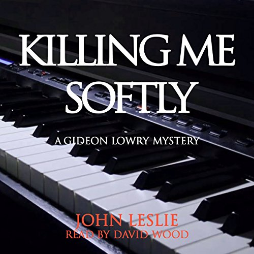 Killing Me Softly     Gideon Lowry Key West Mysteries, Book 1              De :                                                                                                                                 John Leslie                               Lu par :                                                                                                                                 David A. Wood                      Durée : 7 h et 4 min     Pas de notations     Global 0,0