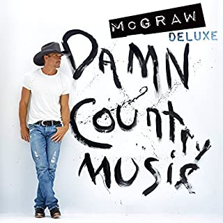 Damn Country Music by Tim McGraw