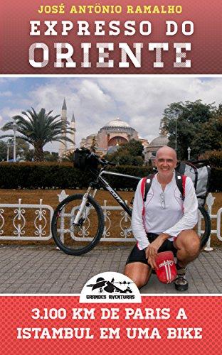 Expresso do Oriente: 3.100 km de Paris a Istambul em uma bike (Grandes Aventuras) (Portuguese Edition)