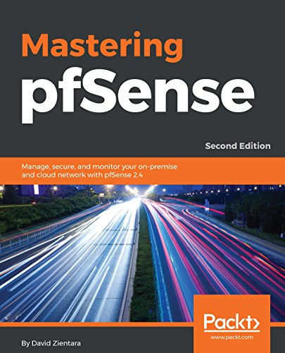 Mastering pfSense,: Manage, secure, and monitor your on-premise and cloud network with pfSense 2.4, 2nd Edition (English Edition)