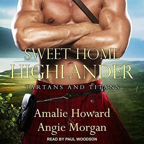 Sweet Home Highlander: Tartans & Titans, Book 1
