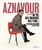 Aznavour. Ma vie, mes chansons, mes films...