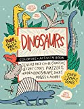 DINOSAURS Coloring + Activity Book: Secret Codes, Puzzles, Hidden Dinosaurs, Jokes, Mazes & MORE! (Caravan Coloring + Activity Books)