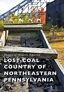 Lost Coal Country of Northeastern Pennsylvania (Images of Modern America)