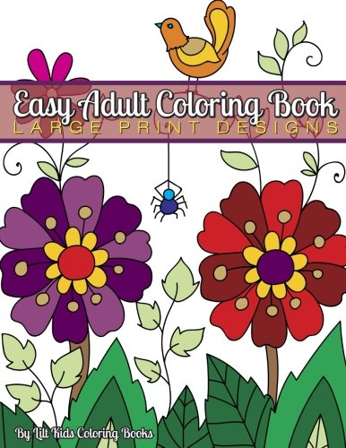Easy Adult Coloring Book: Large Print Designs (Beautiful Adult Coloring Books) (Volume 98)