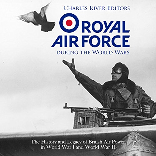 The Royal Air Force During the World Wars audiobook cover art