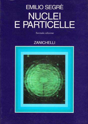 Nuclei e particelle. Introduzione alla fisica nucleare e subnucleare