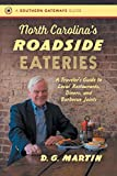 North Carolina's Roadside Eateries: A Traveler's Guide to Local Restaurants, Diners, and Barbecue Joints (Southern Gateways Guides)