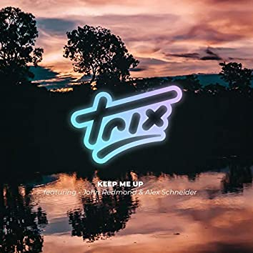 Trix - Keep me up