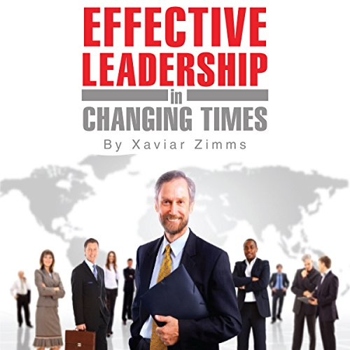 Guide to Effective Leadership and Management in Changing Times audiobook cover art