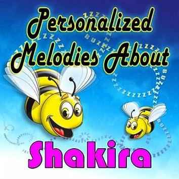 Personalized Melodies About Shakira