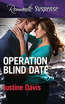 Operation Blind Date by [Justine Davis]
