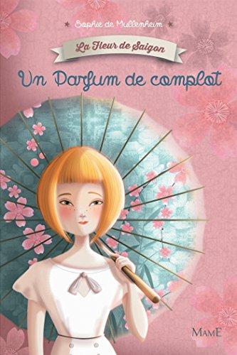 La fleur de Saigon - T1 - Un Parfum de complot (French Edition)