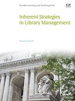 [Masanori Koizumi]のInherent Strategies in Library Management (English Edition)
