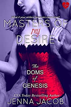Masters Of My Desire (The Doms Of Genesis, Book 2) by [Jenna Jacob]
