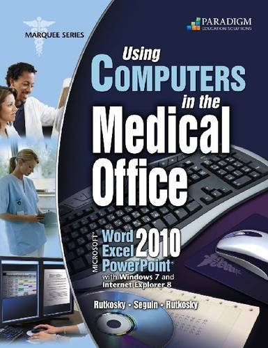 Using Computers in the Medical Office: Microsoft Word Excel and Powerpoint 2010 by Nita Rutkosky (2012-07-30)