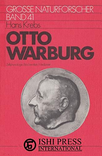 Otto Warburg Grosse Naturforscher Band 71 zellphysiologe, Biochemiker, Mediziner Hans Krebs